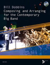 Bill Dobbins - Composing and Arranging for the Contemporary Big Band - Book - di-arezzo.co.uk
