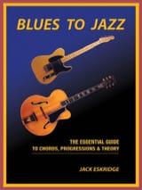 Blues to Jazz Jack Eskridge Partition Guitare - laflutedepan.com