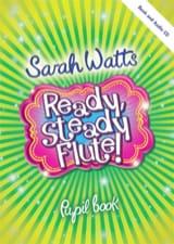 Ready Steady Flute! - Livre de l'étudiant Sarah Watts laflutedepan.com