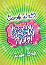 Ready Steady Flute! - Livre du professeur Sarah Watts laflutedepan