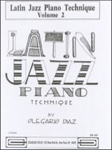 Olegario Diaz - Latin Jazz Piano Technique Volume 2 - Partition - di-arezzo.fr