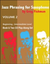 Greg Fishman - Jazz Phrasing for Saxophone - Volume 2 avec 2 CDs - Partition - di-arezzo.fr
