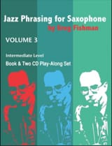 Greg Fishman - Jazz Phrasing for Saxophone - Volume 3 avec 2 CDs - Partition - di-arezzo.fr