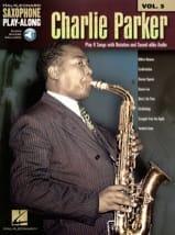 Charlie Parker - Saxophone Play-Along Volume 5 Charlie Parker - Partition - di-arezzo.fr
