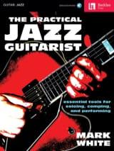 The Practical Jazz Guitarist Mark White Partition laflutedepan.com