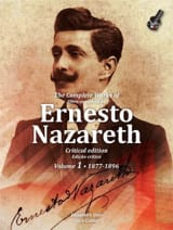 Ernesto Nazareth - The Complete Works Of Ernesto Nazareth - Critical edition Volume 1 - Partition - di-arezzo.ch