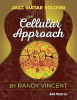 Randy Vincent - Jazz Guitar Soloing - The Cellular Approach - Partition - di-arezzo.fr