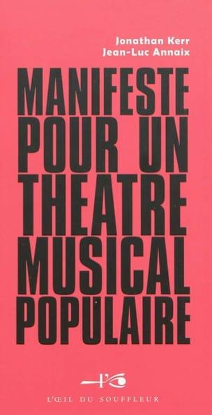 Kerr Jonathan / Annaix Jean-Luc - Manifeste pour un théâtre musical populaire - Partition - di-arezzo.fr