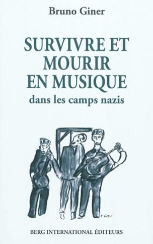 Survivre et mourir en musique dans les camps nazis laflutedepan