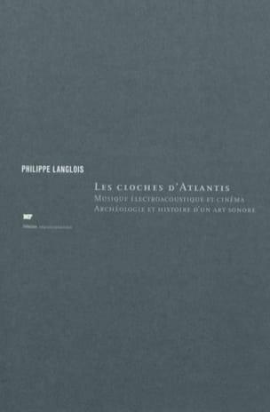 Les cloches d'Atlantis - Philippe LANGLOIS - Livre - laflutedepan.com