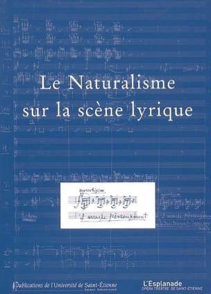 Le naturalisme sur la scène lyrique - Livre - laflutedepan.com