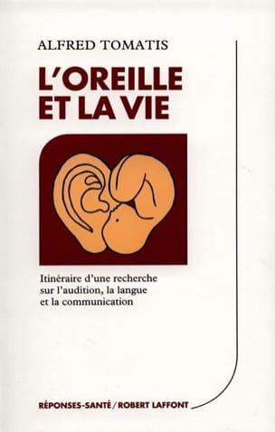 L'Oreille et la vie - Alfred TOMATIS - Livre - laflutedepan.com