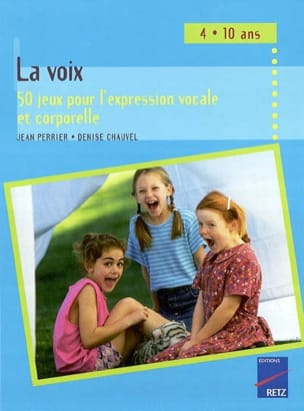 PERRIER Jean / CHAUVEL Denise - Voice: 50 games for voice and body expression (4-10 years) - Book - di-arezzo.co.uk