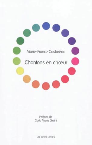 CASTARÈDE Marie-France - Chantons en choeur : essai sur la fraternité des choeurs - Livre - di-arezzo.fr
