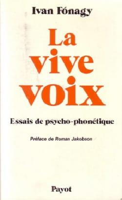 La Vive voix : essai de psycho-phonétique Ivan FONAGY laflutedepan