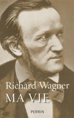 Richard WAGNER - Ma vie - Livre - di-arezzo.fr