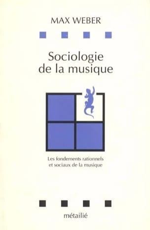 Sociologie de la musique : les fondements rationnels et sociaux de la musique - laflutedepan.com