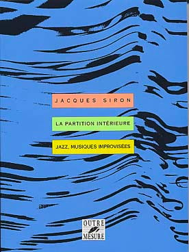 Jacques SIRON - The internal score: jazz, improvised music - Book - di-arezzo.co.uk