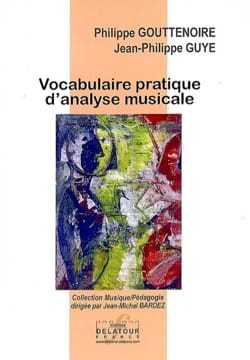 GOUTTENOIRE Philippe / GUYE Jean-Philippe - Practical Vocabulary of Musical Analysis - Book - di-arezzo.co.uk