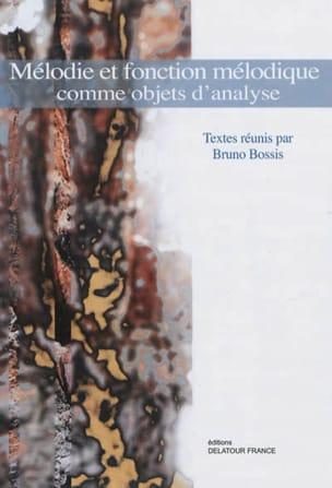 Bruno dir. BOSSIS - Mélodie et fonction mélodique comme objets d'analyse - Livre - di-arezzo.fr