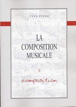 La composition musicale - Yves FEGER - Partition - laflutedepan.com