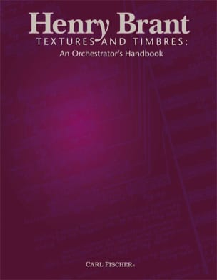 Henry BRANT - Textures and Timbres: An Orchestrator's Handbook - Livre - di-arezzo.fr