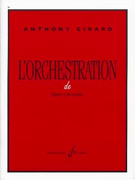 Anthony GIRARD - The orchestration of Haydn at Stravinsky - Book - di-arezzo.co.uk