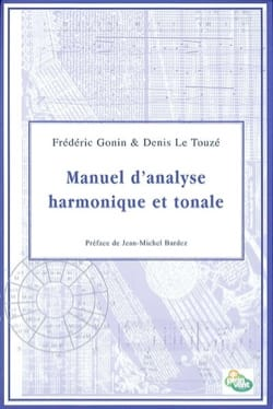 GONIN Frédéric / LE TOUZÉ Denis - Manual of harmonic and tonal analysis - Book - di-arezzo.co.uk