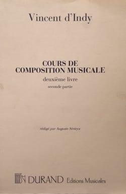 Vincent D'INDY - Cours de composition musicale : vol. 2, 2ème partie - Livre - di-arezzo.fr