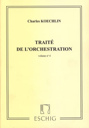 Charles KOECHLIN - Treaty of Orchestration vol. 4 - Book - di-arezzo.co.uk
