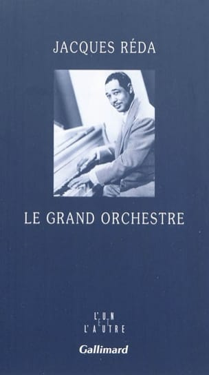 Le grand orchestre - Jacques RÉDA - Livre - laflutedepan.com