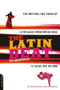 Ed Morales - The Latin beat : the rhythms and roots of Latin music from bossa nova to salsa - Partition - di-arezzo.fr