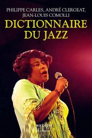 CARLES Philippe dir. / CLERGEAT André dir. / COMOLLI Jean-Louis dir. - Le nouveau dictionnaire du jazz - Livre - di-arezzo.fr