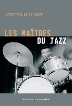 Les maîtres du jazz Lucien MALSON Livre Les Oeuvres - laflutedepan