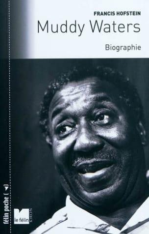 Muddy Waters : biographie - Francis HOFSTEIN - laflutedepan.com