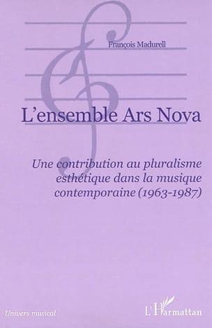 L'ensemble Ars nova - François MADURELL - Livre - laflutedepan.com