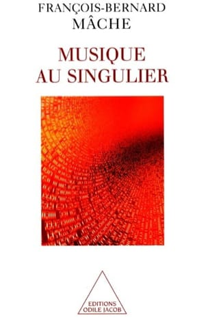 La musique au singulier - François-Bernard MÂCHE - laflutedepan.com