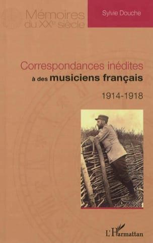 Correspondances inédites à des musiciens français : 1914-1918 - laflutedepan.com