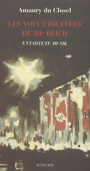 CLOSEL Amaury DU - Les voix étouffées du IIIe Reich : entartete Musik : essai - Livre - di-arezzo.fr