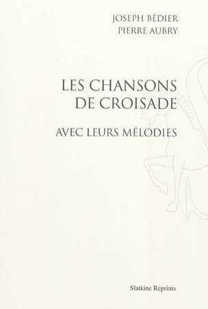 Les chansons de croisade : avec leurs mélodies - laflutedepan.com