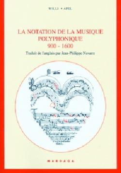 Willi APEL - La notation de la musique polyphonique : 900-1600 - Livre - di-arezzo.fr