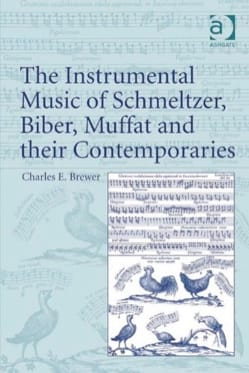 The Instrumental Music of Schmeltzer, Biber, Muffat and Their Contemporaries - laflutedepan.com