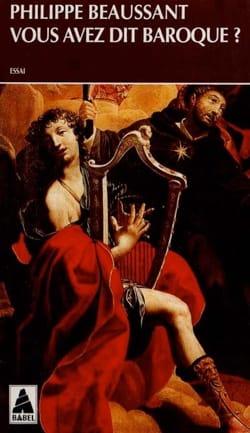 Philippe BEAUSSANT - Vous avez dit baroque ? - Livre - di-arezzo.fr