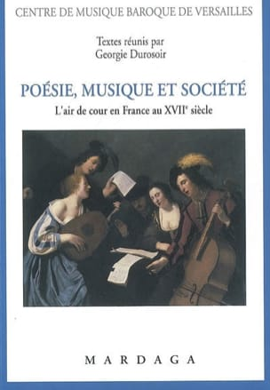 Georgie DUROSOIR - Poetry, music and society: the air of court in France in the seventeenth century - Book - di-arezzo.co.uk