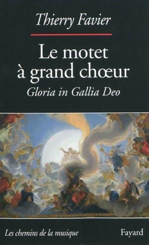 Le motet à grand choeur (1660-1792) : Gloria in Gallia Deo - laflutedepan.com