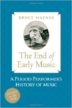 The end of early music : a period performer's history of music laflutedepan