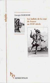 Les ballets de la cour de France au XVIIe siècle laflutedepan
