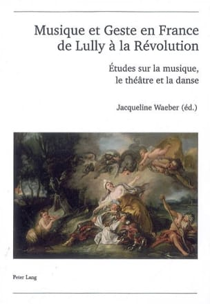 Musique et geste en France, de Lully à la Révolution laflutedepan