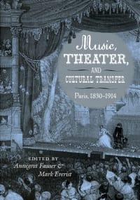 Fauser Annegret / Everist Mark (sous la direction de) - Music, theater, and cultural transfer : Paris, 1830-1914 - Livre - di-arezzo.fr