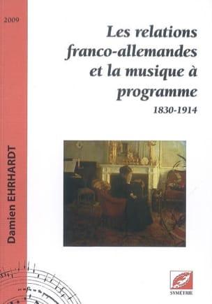 Les relations franco-allemandes et la musique à programme : 1830-1914 - laflutedepan.com